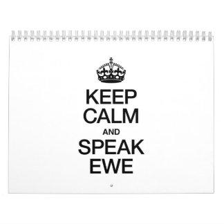 KEEP CALM AND SPEAK EWE CALENDAR