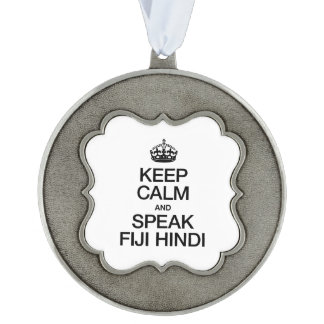 KEEP CALM AND SPEAK FIJI HINDI SCALLOPED PEWTER CHRISTMAS ORNAMENT