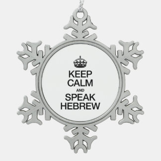 KEEP CALM AND SPEAK HEBREW SNOWFLAKE PEWTER CHRISTMAS ORNAMENT