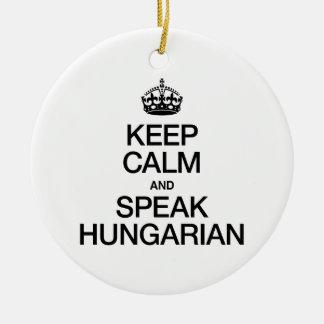 KEEP CALM AND SPEAK HUNGARIAN CHRISTMAS ORNAMENT