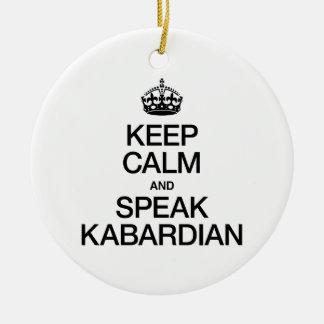 KEEP CALM AND SPEAK KABARDIAN CHRISTMAS ORNAMENTS