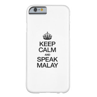 KEEP CALM AND SPEAK MALAY BARELY THERE iPhone 6 CASE