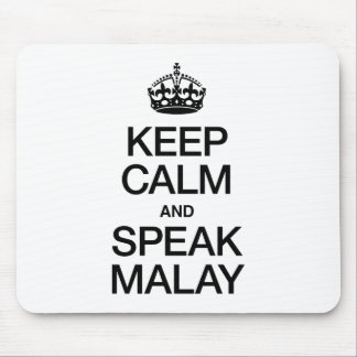 KEEP CALM AND SPEAK MALAY MOUSE PAD