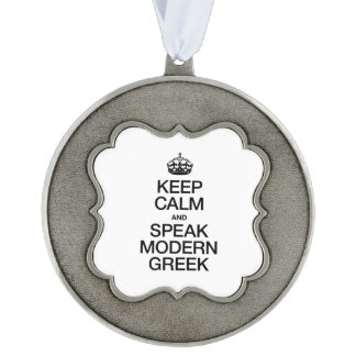 KEEP CALM AND SPEAK MODERN GREEK. SCALLOPED PEWTER ORNAMENT