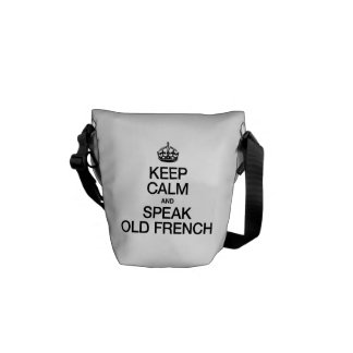 KEEP CALM AND SPEAK OLD FRENCH COURIER BAGS