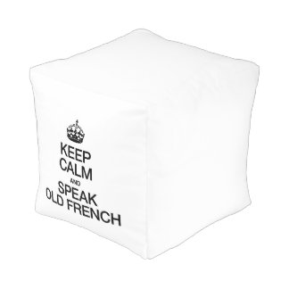 KEEP CALM AND SPEAK OLD FRENCH CUBE POUF