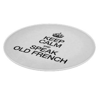 KEEP CALM AND SPEAK OLD FRENCH CUTTING BOARD