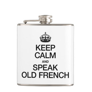 KEEP CALM AND SPEAK OLD FRENCH FLASKS