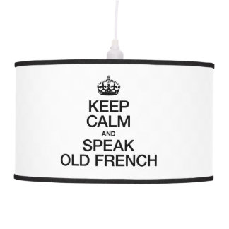 KEEP CALM AND SPEAK OLD FRENCH HANGING PENDANT LAMP