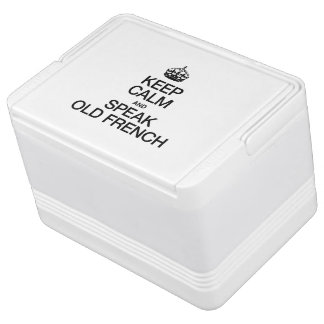 KEEP CALM AND SPEAK OLD FRENCH IGLOO DRINK COOLER