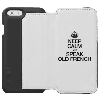 KEEP CALM AND SPEAK OLD FRENCH INCIPIO WATSON™ iPhone 6 WALLET CASE