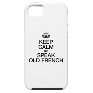 KEEP CALM AND SPEAK OLD FRENCH iPhone 5 CASE