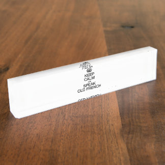 KEEP CALM AND SPEAK OLD FRENCH NAME PLATES