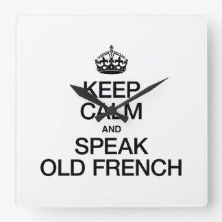 KEEP CALM AND SPEAK OLD FRENCH SQUARE WALLCLOCKS