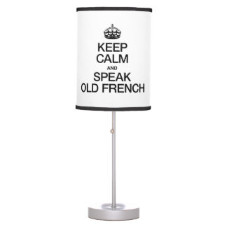 KEEP CALM AND SPEAK OLD FRENCH TABLE LAMP