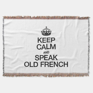 KEEP CALM AND SPEAK OLD FRENCH THROW BLANKET