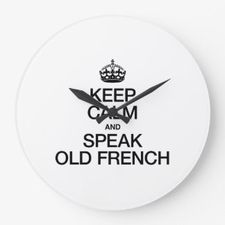 KEEP CALM AND SPEAK OLD FRENCH WALL CLOCKS