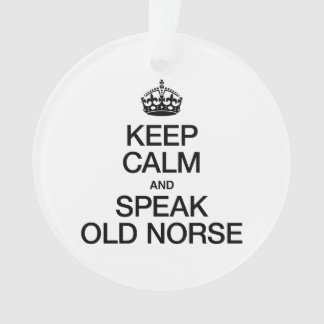 KEEP CALM AND SPEAK OLD NORSE