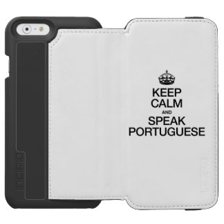 KEEP CALM AND SPEAK PORTUGUESE INCIPIO WATSON™ iPhone 6 WALLET CASE