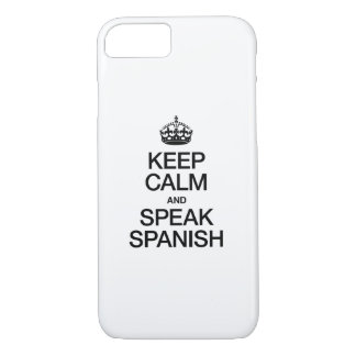 KEEP CALM AND SPEAK SPANISH iPhone 7 CASE