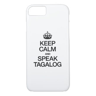 KEEP CALM AND SPEAK TAGALOG iPhone 7 CASE