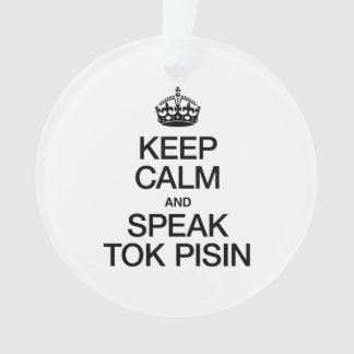 KEEP CALM AND SPEAK TOK PISIN