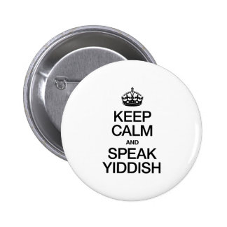 KEEP CALM AND SPEAK YIDDISH PINBACK BUTTONS
