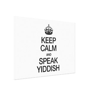 KEEP CALM AND SPEAK YIDDISH CANVAS PRINT