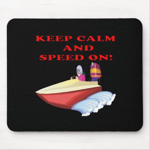 Keep Calm And Speed On Mouse Pad