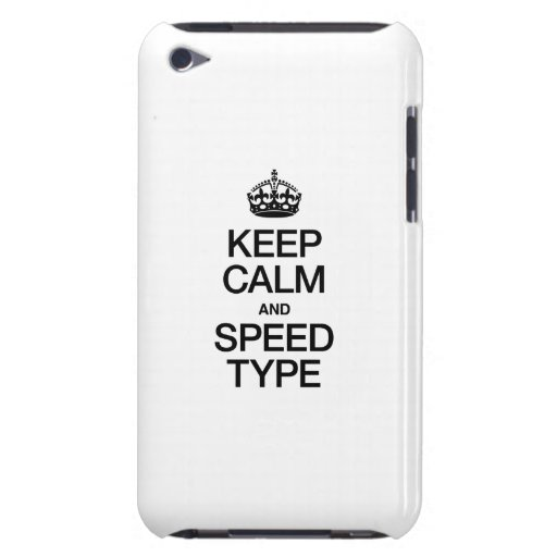 KEEP CALM AND SPEED TYPE iPod TOUCH CASES