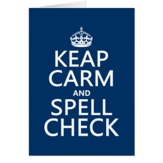Keep Calm and Spell Check (with errors)(any color) Card
