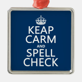 Keep Calm and Spell Check (with errors)(any color) Metal Ornament