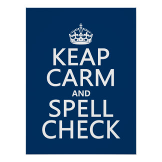 Keep Calm and Spell Check with errors any color Poster