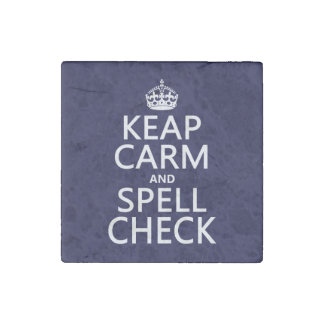 Keep Calm and Spell Check (with errors)(any color) Stone Magnet