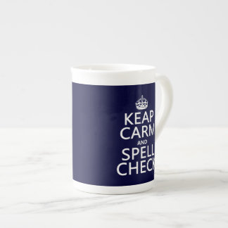 Keep Calm and Spell Check (with errors)(any color) Tea Cup