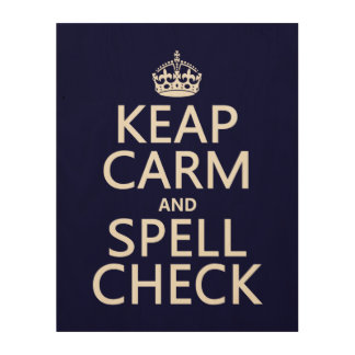 Keep Calm and Spell Check (with errors)(any color) Wood Wall Art