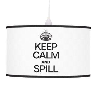 KEEP CALM AND SPILL CEILING LAMP
