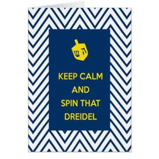 Keep Calm and Spin That Dreidel Cards