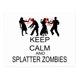 Keep Calm And Splatter Zombies Postcards