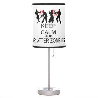 Keep Calm And Splatter Zombies Table Lamp