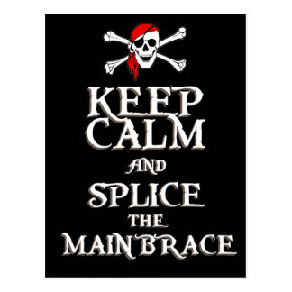 KEEP CALM and SPLICE the MAINBRACE in black Postcard