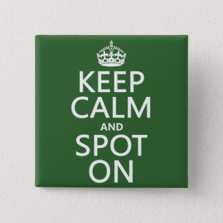 Keep Calm and Spot On (customize colours) Button