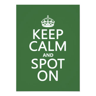 Keep Calm and Spot On (customize colours) 5.5x7.5 Paper Invitation Card