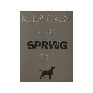 Keep Calm and SPRING on! Wood Poster