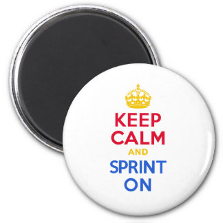KEEP CALm and SPRINT ON Magnet
