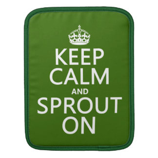 Keep Calm and Sprout On Sleeve For iPads
