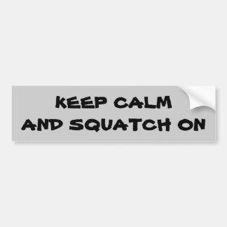 Keep Calm and Squatch On Bumper Sticker