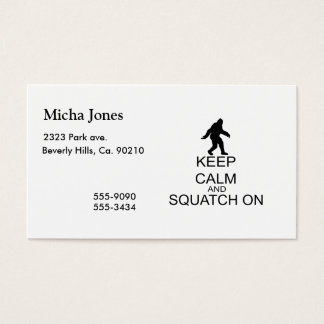 Keep Calm And Squatch On Business Card