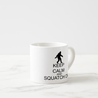 Keep Calm And Squatch On Espresso Cup