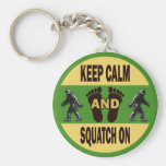 Keep Calm And Squatch On Key Chain